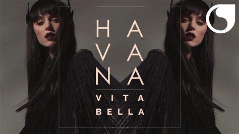 download music havana vita bella mp3 havana vita bella criswell official remix radio edit