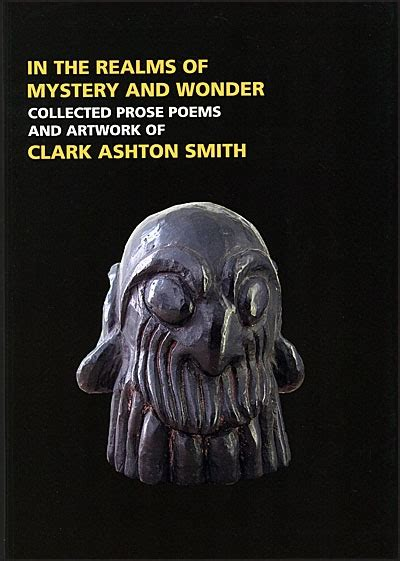 in the realms of mystery and the prose poems and artwork of clark ashton smith books bud s books 2017 12 03