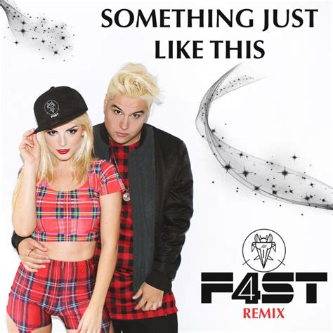 Like This Remixed by Something Just Like This Remix A Song By F4st On Spotify