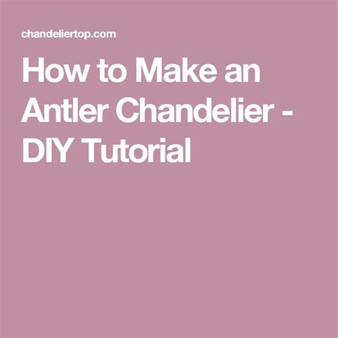 how to build antler chandelier 25 best ideas about antler chandelier on deer