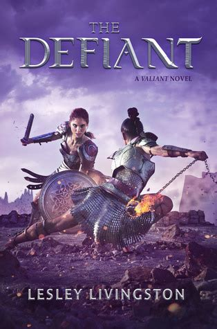 the valiant the defiant the valiant 2 by lesley livingston reviews discussion bookclubs lists