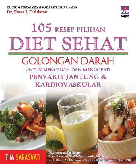 105 resep pilihan diet sehat golongan darah untuk mencegah dan mengobati penyakit jantung