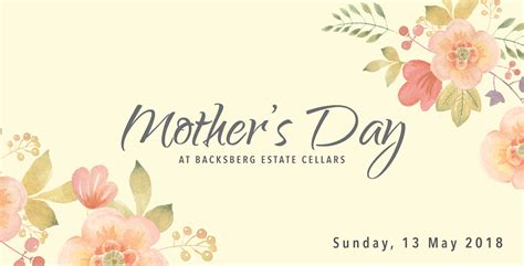 when is mothers day 2018 s day 2018 backsberg