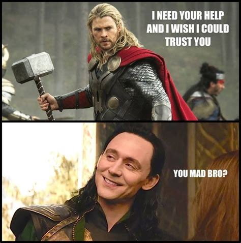 Funny Thor Memes - you mad bro loki thor tom hiddleston memes funny