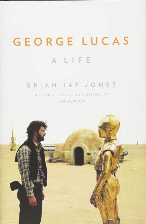 biography book george lucas book review quot george lucas a life quot by brian jay jones