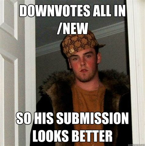 Submit Meme - downvotes all in new so his submission looks better