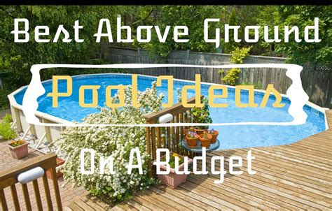 backyard pool ideas on a budget best 11 diy above ground pool ideas on a budget
