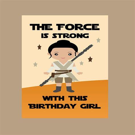 Starwars Birthday Card Star Wars Birthday Rey Star Wars Birthday Card The Force