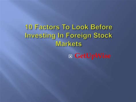 10 Factors To Consider When Looking For A Pet by 10 Factors To Look Before Investing In Foreign Stock