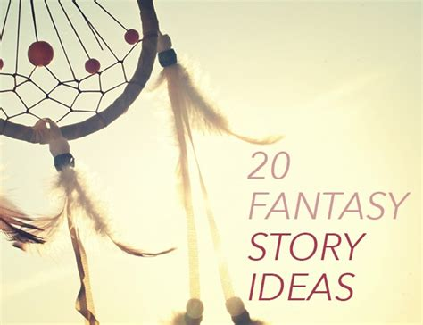 story of a girl themes 20 fantasy story ideas