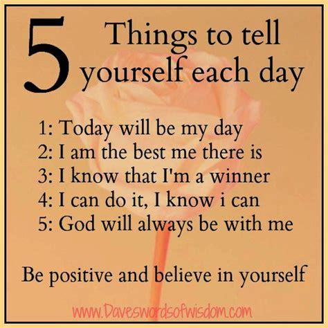 daveswordsofwisdom be positive and believe in yourself