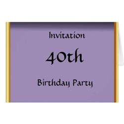 create your own 40th birthday invitation card greeting cards zazzle