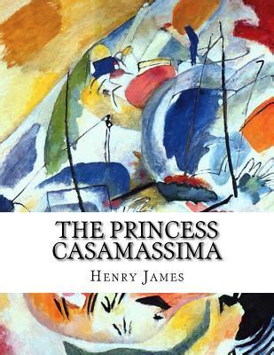 Princess Casamassima 9781517566241 the princess casamassima henry