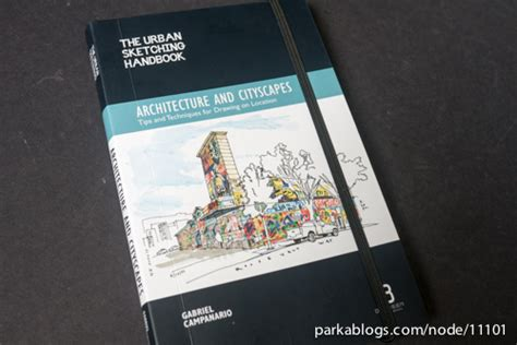 libro the urban sketching handbook book review the urban sketching handbook architecture and cityscapes tips and techniques for