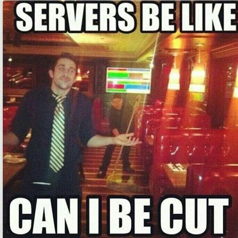 Server Life Meme - pin by natalie walt on server life pinterest