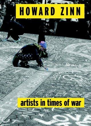 Howard Zinn Essays by Artists In Times Of War And Other Essays By Howard Zinn Reviews Discussion Bookclubs Lists