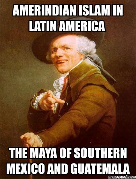 Latin Memes - amerindian islam in latin america the maya of southern