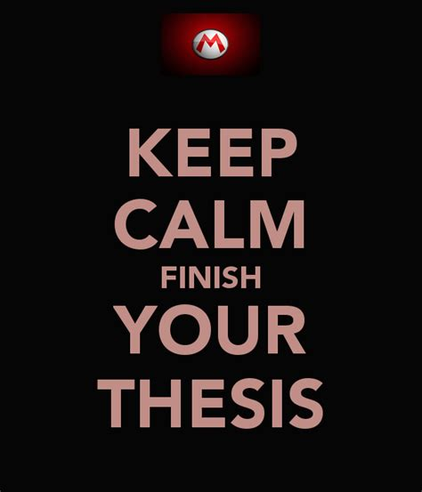 finish thesis keep calm finish your thesis poster wrkjbxvk keep calm