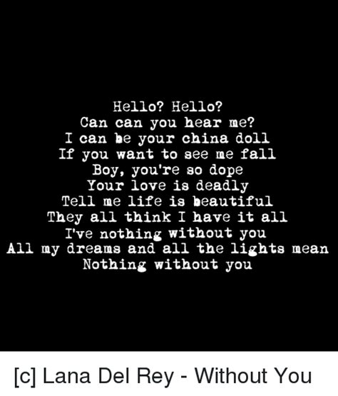 china doll lyrics meaning hello hello can can you hear me i can be your china