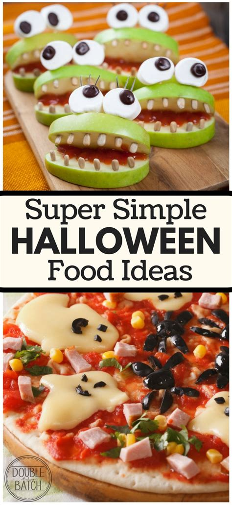 super simple halloween food ideas double the batch