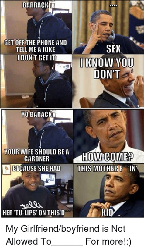 Phone Sex Meme - barrack get off the phone and sex tell me a joke ido get