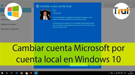 tutorial on microsoft windows 10 cambiar cuenta microsoft por cuenta local en windows 10