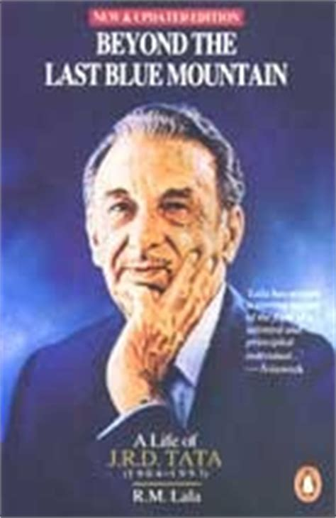 biography of jrd tata ebook beyond the last blue mountain a life of j r d tata by