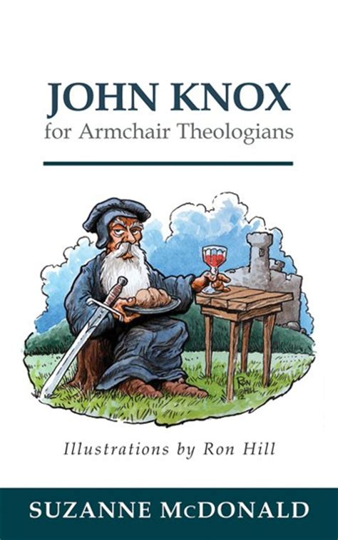 armchair theologian john knox for armchair theologians logos bible software