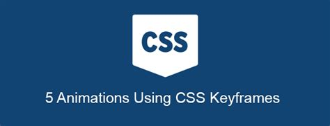 css keyframes tutorial 5 animations using css keyframes