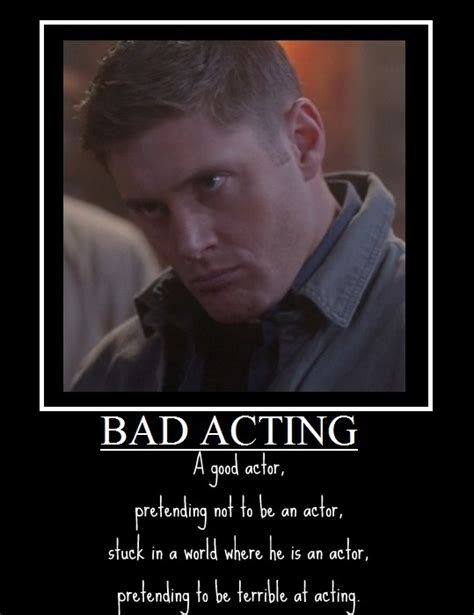 Acting Memes - dean winchester bad acting motivational by