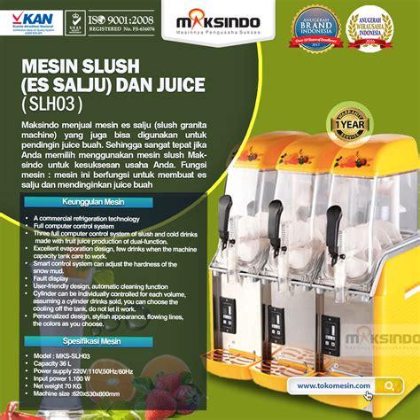Mesin Es Salju jual mesin slush es salju dan juice slh03 di tangerang
