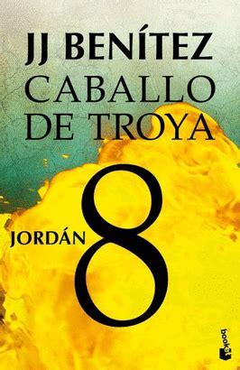 jordan caballo de troya 6070709624 jord 193 n caballo de troya 8 nueva edic librer 237 a cient 237 fica