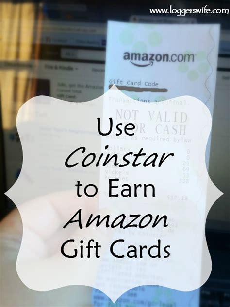 Change Amazon Gift Card Into Cash - use coinstar to earn amazon gift cards