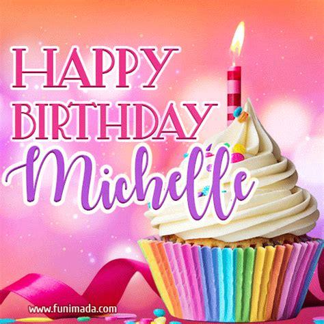 happy birthday michelle lovely animated gif   funimadacom