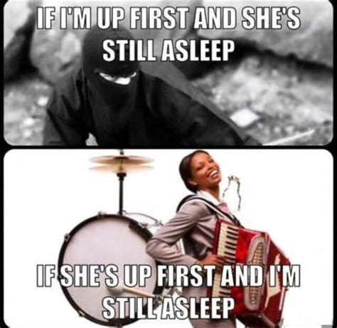 Who Still Up Meme - if i m up first and she s still asleep if she s up first and i m still asleep memes and comics