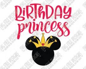 minnie mouse birthday princess svg cut file disney birthday shirts