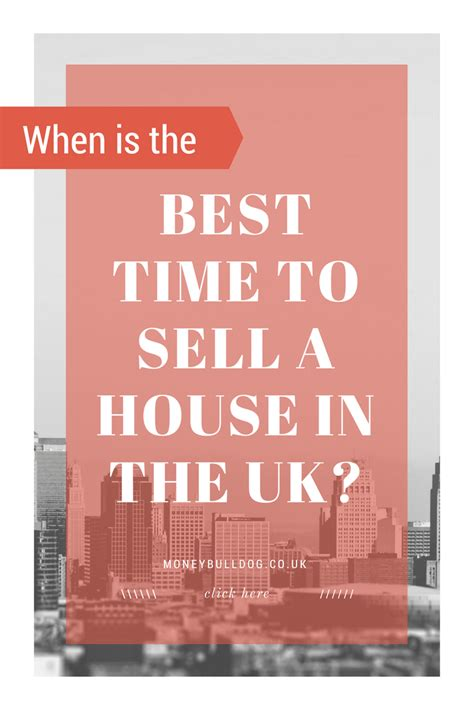 best time to sell a house when is the best time to sell a house in the uk money bulldog
