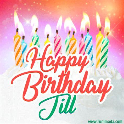 happy birthday gif  jill  birthday cake  lit candles   funimadacom