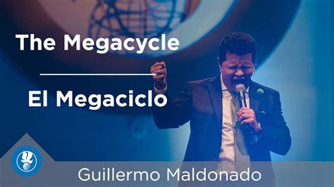 guillermo maldonado honrando a dios primero youtube the megacycle of god el megaciclo de dios guillermo
