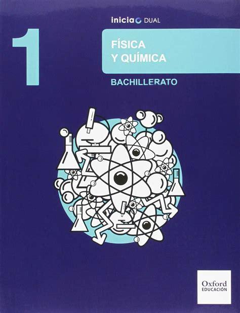 libro fsica y qumica 1 1bac fsica y qumica 1 bachillerato inicia dual libro del alumno ed 2015 aa vv libro en