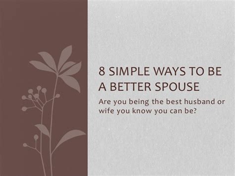 10 Easy Ways To Be A Better Person by 8 Simple Ways To Be A Better Spouse