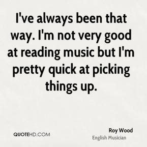 Ive Been Tagged And Im Seriously by Roy Wood Quotes Quotehd