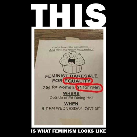 This Is What A Feminist Looks Like Meme - this is what feminism looks like bake sale francis roy