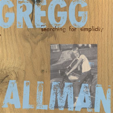 Searching For Searching For Simplicity Gregg Allman And Listen To The Album