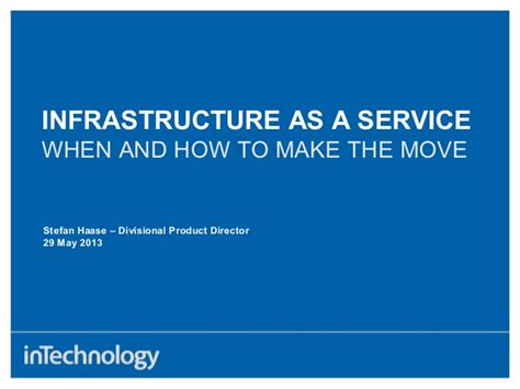 how to make a a service infrastructure as a service when and how to make the move