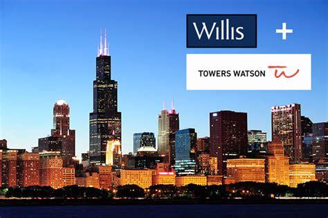 Willis Tower Watson Mba by Towers Watson And Willis Agree Multi Billion Pound Merger