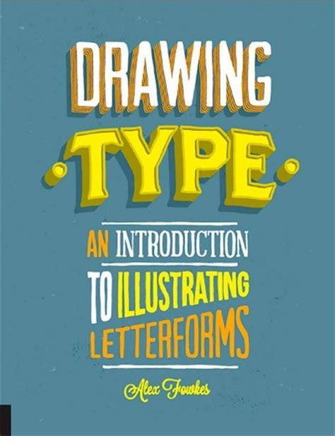 libro drawing type an introduction selecci 243 n de 20 libros gratuitos sobre lettering