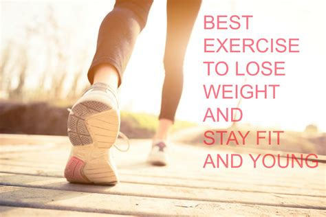 best exercises to lose weight best exercises to lose weight and stay fit