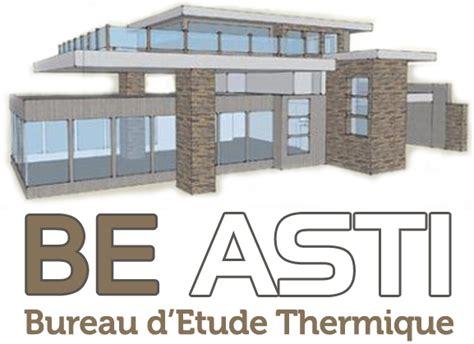 Be Asti Est Un Bureau D 233 Tudes Thermiques Ind 233 Pendant Qui Bureau D ã Tude Thermique