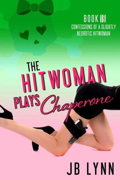 Book Review Confessions Of Supermom By Melanie Lynne Hauser by The Hitwoman Plays Chaperone By Jb Nook Book Ebook